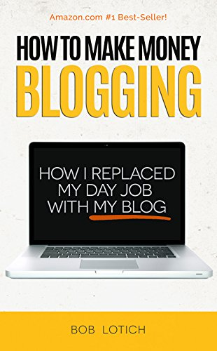 How To Make Money Blogging: How I Replaced My Day-Job and How You Can Start A Blog Today